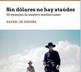 SIN DOLARES NO HAY ATAUDES /50 EJEMPLOS DE WESTERN...