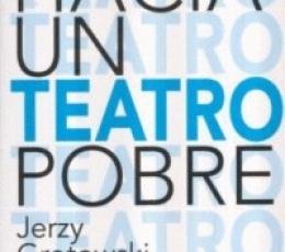HACIA UN TEATRO POBRE / GROTOWSKI, JERZY