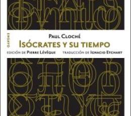 ISÓCRATES Y SU TIEMPO / Cloché, Paul