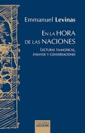 EN LA HORA DE LAS NACIONES /LECTURAS TALMUDICAS, ENSAYOS Y CONVERSACIONES / LEVINAS, EMMANUEL