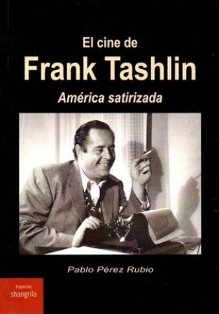 CINE DE FRANK TASHLIN, EL /AMÉRICA SATIRIZADA / PEREZ RUBIO, PABLO
