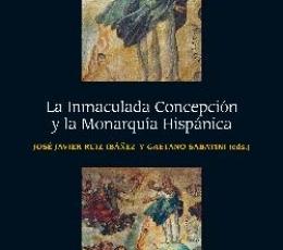 LA INMACULADA CONCEPCIÓN Y LA MONARQUÍA HISPÁNICA...