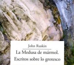 LA MEDUSA DE MÁRMOL. ESCRITOS SOBRE LO GROTESCO /...