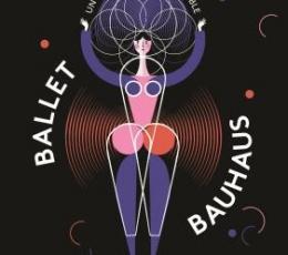 BALLET BAUHAUS /UN ESPECTÁCULO DESPLEGABLE /...