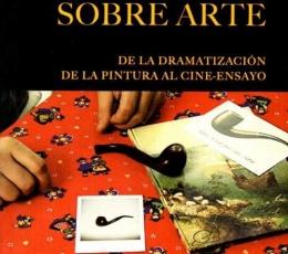 CINE SOBRE ARTE, EL /DE LA DRAMATIZACIÓN DE LA...