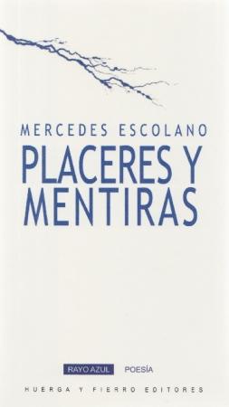 PLACERES Y MENTIRAS / ESCOLANO, MERCEDES