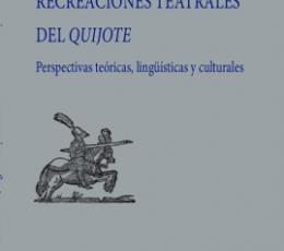 RECREACIONES TEATRALES DEL QUIJOTE / Martínez...
