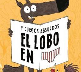 EL LOBO EN CALZONCILLOS. CUADERNO DE ACTIVIDADES /...