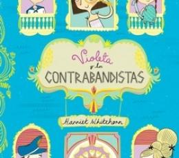 VIOLETA Y LOS CONTRABANDISTAS / WHITEHORN, HARRIET
