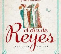 EL DÍA DE REYES /CUENTOS DE NAVIDAD RELATOS DE...