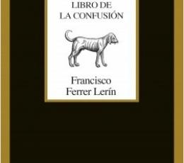 LIBRO DE LA CONFUSIÓN / Ferrer Lerin, Francisco
