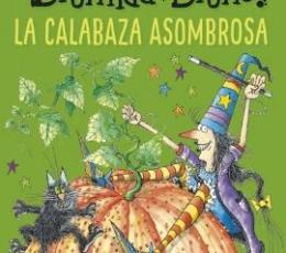 BRUNILDA Y BRUNO /LA CALABAZA ASOMBROSA / THOMAS,...