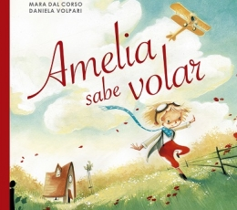AMELIA SABE VOLAR / CORSO, MARA DAL