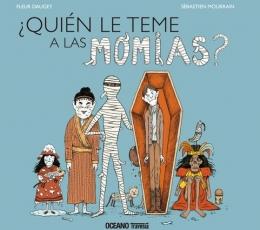 ¿QUIÉN LE TEME A LAS MOMIAS? / DAUGEY, FLEUR