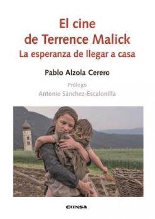 EL CINE DE TERRENCE MALICK /LA ESPERANZA DE LLEGAR A CASA / ALZOLA CERERO, PABLO