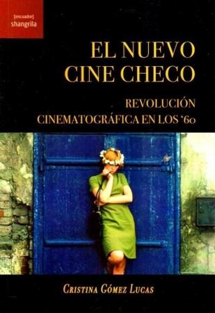 EL NUEVO CINE CHECO /REVOLUCIÓN CINEMATOGRÁFICA EN LOS 60 / GÓMEZ LUCAS, CRISTINA