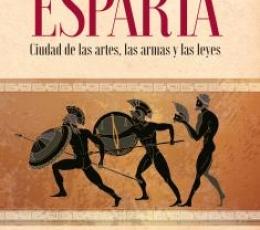 ESPARTA /CIUDAD DE LAS ARTES, LAS ARMAS Y LAS...