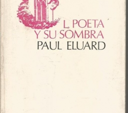 POETA Y SU SOMBRA / ELUARD, PAUL