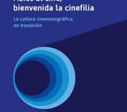 ADIOS AL CINE BIENVENIDA LA CINEFILIA / ROSENBAUM,...