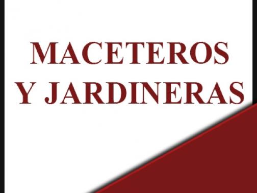 Maceteros y Jardineras