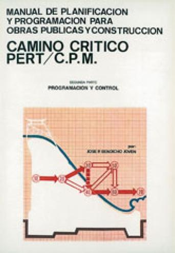 MANUAL DE PLANIFICACION Y PROGRAMACION PARA OBRAS PUBLICAS Y CONSTRUCCION
