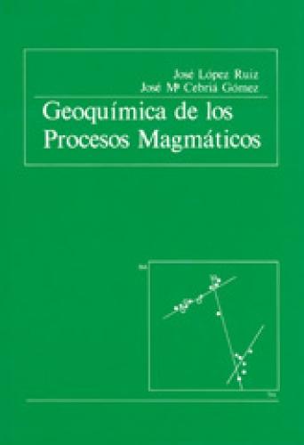 GEOQUIMICA DE LOS PROCESOS MAGMATICOS