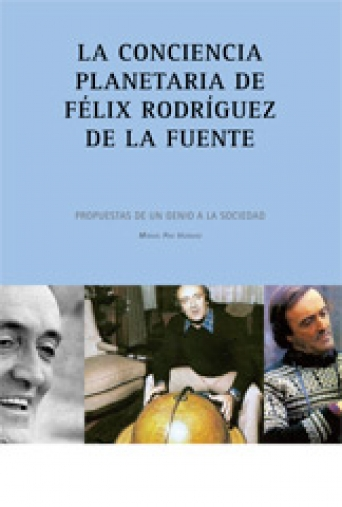 LA CONCIENCIA PLANETARIA DE FELIX RODRÍGUEZ DE LA FUENTE