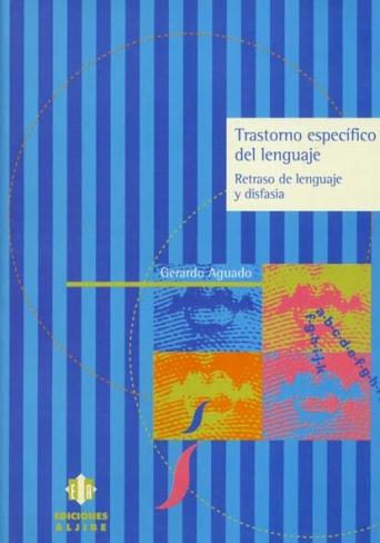 Trastorno específico del lenguaje. Retraso de lenguaje y disfasia (Consultar Disponibilidad)