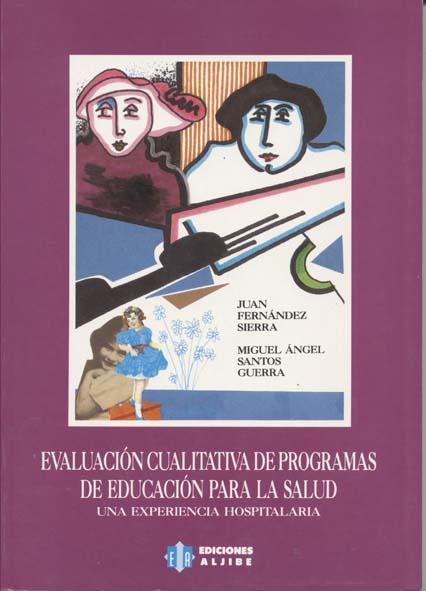 Evaluación cualitativa de programas de educación para la salud. Una experiencia hospitalaria