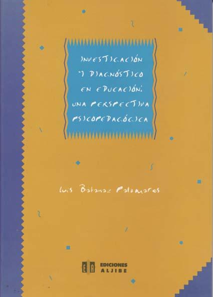 Investigación y diagnóstico en Educación. Una perspectiva psicopedagógica