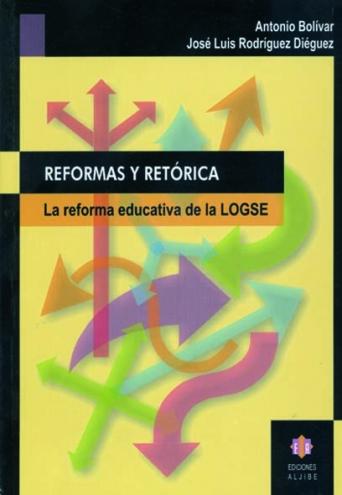 Reformas y retórica. La reforma educativa de LOGSE