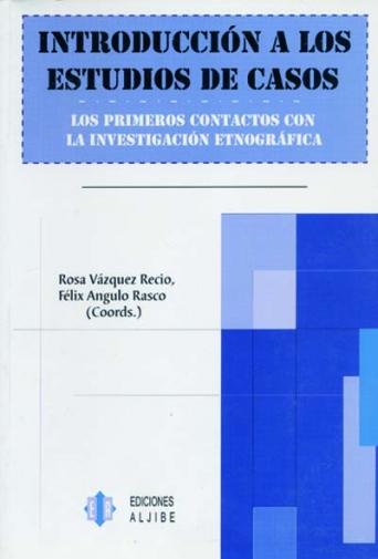 Introducción a los estudios de casos. Los primeros contactos con la investigación etnográfica