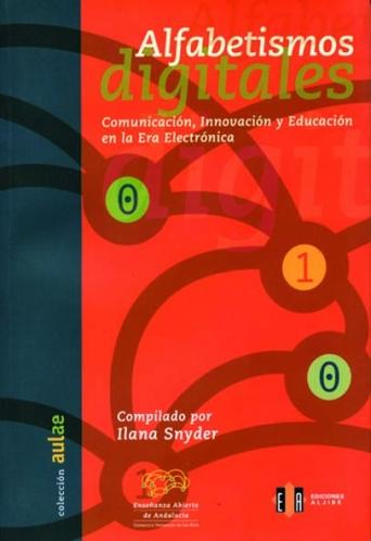 Alfabetismos digitales. Comunicación, Innovación y Educación en la Era Electrónica.