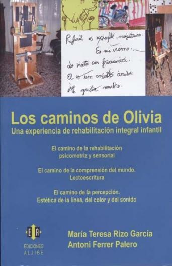 Los caminos de Olivia. Una experiencia de rehabilitación integral infantil