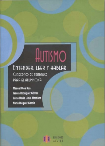 Autismo. Entender, leer y hablar. Cuaderno de trabajo para el alumno/a (consultar disponibilildad)