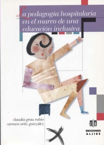 La pedagogía hospitalaria en el marco de una educación inclusiva
