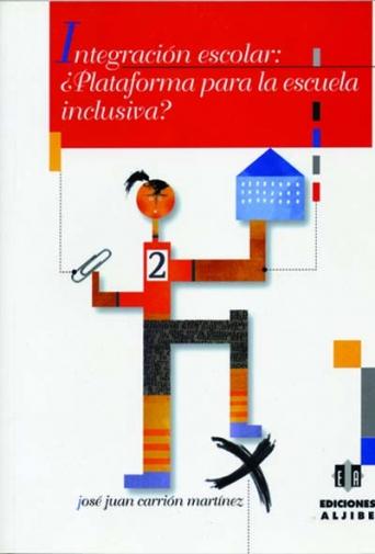 Integración escolar: ¿plataforma para la escuela inclusiva?