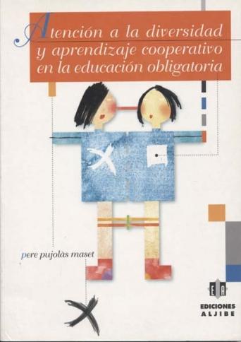 Atención a la diversidad y aprendizaje cooperativo en la educación obligatoria (CONSULTAR DISPONIBILIDAD)