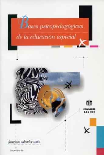 Bases psicopedagógicas de la educación especial