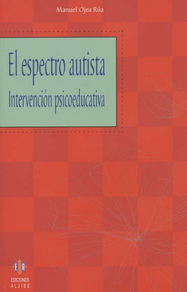 El Espectro autista. Intervención psicoeducativa