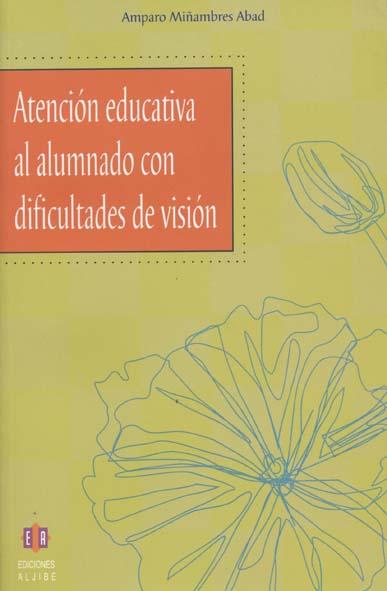 Atención educativa al alumnado con dificultades de visión (Consultar disponibilildad)