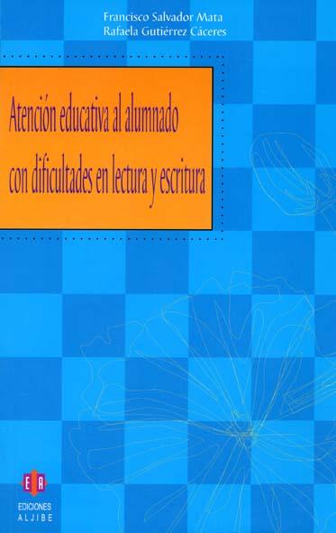 Atención educativa al alumnado con dificultades en lectura y escritura