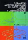 Fundamentos anatómico-fisiológicos del cuerpo humano aplicados a la Educación Física II