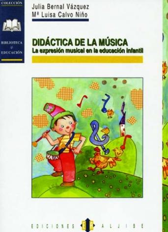 Didáctica de la música. La expresión musical en la Educación Infantil (CONSULTAR DISPONIBILIDAD)