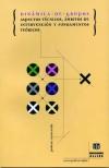 Dinámica de grupos. Aspectos técnicos, ámbitos de intervención y fundamentos teóricos (CONSULTAR DISPONIBILIDAD)