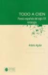 Todo a cien. Poesía española del siglo XX