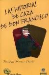 Las historias de caza de Don Francisco