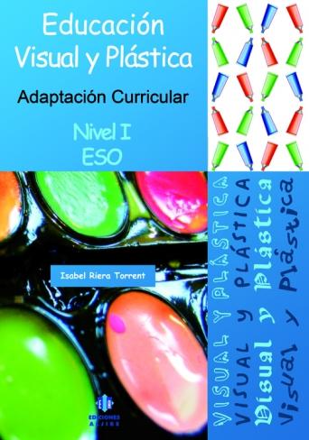 Adaptación Curricular. Educación Visual y Plástica. Nivel 1 ESO.