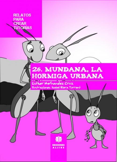 26 - Mundana, la hormiga urbana