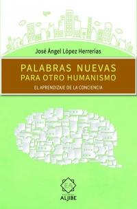Palabras nuevas para otro humanismo